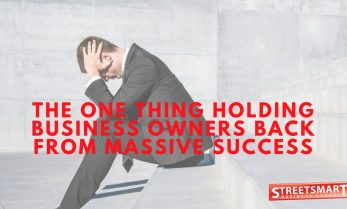 The One Thing Holding Business Owners Back From Massive Success